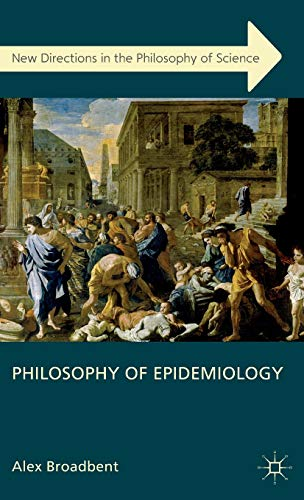 9780230355125: Philosophy of Epidemiology (New Directions in the Philosophy of Science)