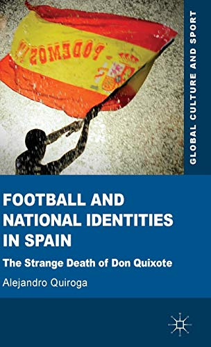 9780230355408: Football and National Identities in Spain: The Strange Death of Don Quixote