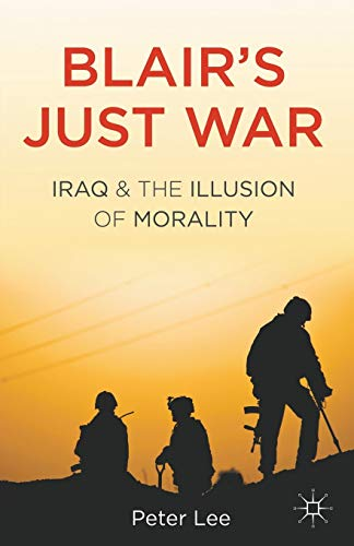 9780230355705: Blair's Just War: Iraq and the Illusion of Morality