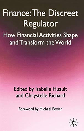 9780230355798: Finance: The Discreet Regulator: How Financial Activities Shape and Transform the World