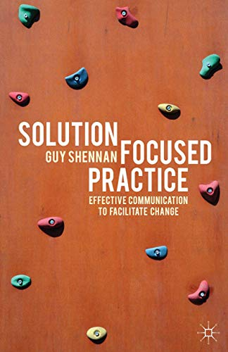 9780230359123: Solution-Focused Practice: Effective Communication to Facilitate Change