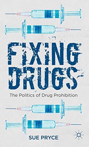 9780230359703: Fixing Drugs: The Politics of Drug Prohibition