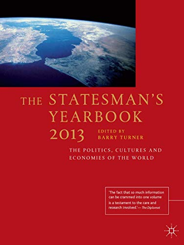 The Statesman s Yearbook 2013: The Politics, Cultures and Economies of the World (Hardback)