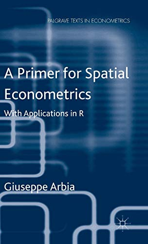 9780230360389: A Primer for Spatial Econometrics: With Applications in R (Palgrave Texts in Econometrics)