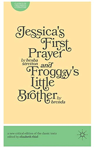 Jessica s First Prayer and Froggy s: Hesba Stretton, Brenda