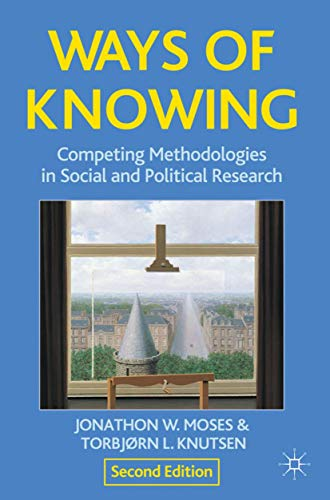 9780230360686: Ways of Knowing: Competing Methodologies in Social and Political Research
