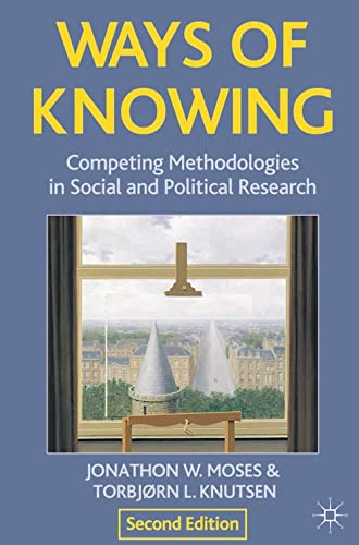 9780230360693: Ways of Knowing: Competing Methodologies in Social and Political Research