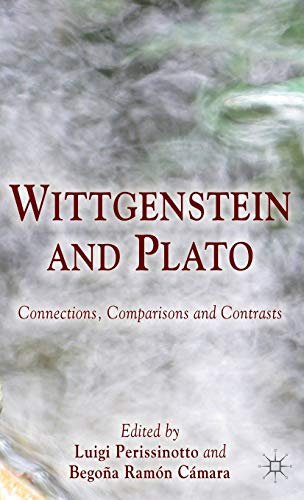 9780230360945: Wittgenstein and Plato: Connections, Comparisons and Contrasts