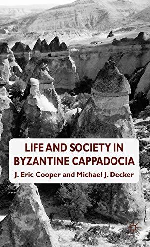 9780230361065: Life and Society in Byzantine Cappadocia