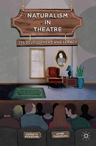 9780230361089: Naturalism in Theatre: Its Development and Legacy