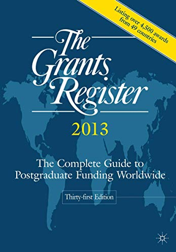 The Grants Register 2013 2012: The Complete Guide to Postgraduate Funding Worldwide (Hardback)