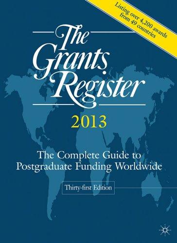 The Grants Register 2013: The Complete Guide: Palgrave Macmillan Ltd