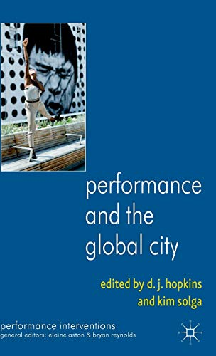 Performance and the Global City (Performance Interventions)