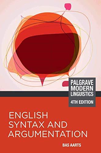 9780230361690: English Syntax and Argumentation (Palgrave Modern Linguistics)