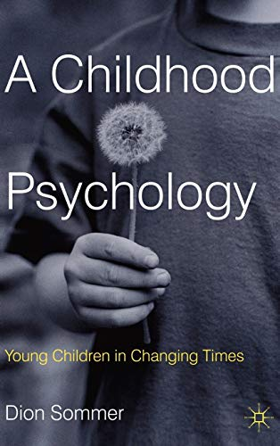 9780230361942: A Childhood Psychology: Young Children in Changing Times
