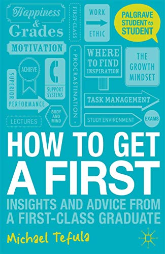 9780230362208: How to Get a First
