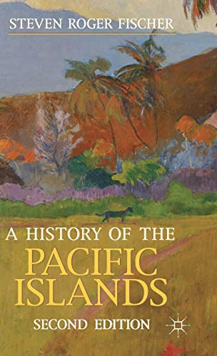 9780230362680: A History of the Pacific Islands (Palgrave Essential Histories series)