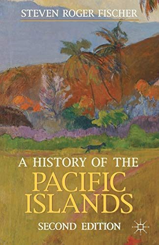 9780230362697: A History of the Pacific Islands (Palgrave Essential Histories series)