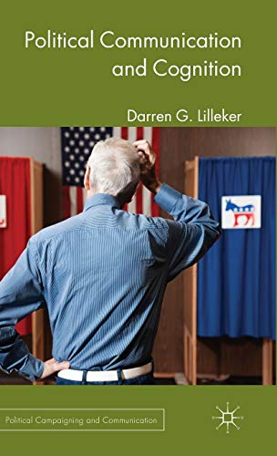9780230363625: Political Communication and Cognition (Political Campaigning and Communication)