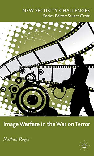 9780230363885: Image Warfare in the War on Terror (New Security Challenges)