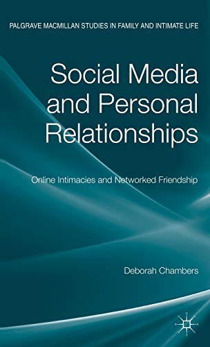 9780230364172: Social Media and Personal Relationships: Online Intimacies and Networked Friendship (Palgrave Macmillan Studies in Family and Intimate Life)
