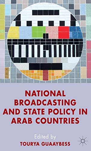 National Broadcasting and State Policy in Arab Countries: Palgrave Macmillan