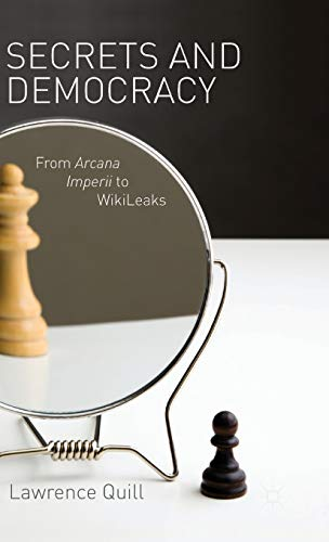 9780230367777: Secrets and Democracy: From Arcana Imperii to WikiLeaks