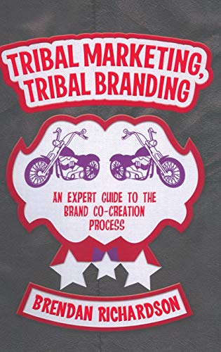 9780230368828: Tribal Marketing, Tribal Branding: An expert guide to the brand co-creation process