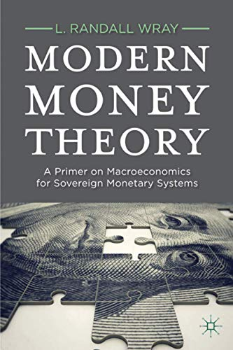 9780230368897: Modern Money Theory: A Primer on Macroeconomics for Sovereign Monetary Systems