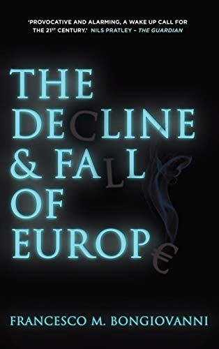 9780230368927: The Decline and Fall of Europe