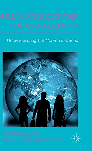 9780230368934: Human Foundations of Management: Understanding the Homo Humanus (IESE Business Collection)