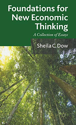 Foundations for New Economic Thinking: A Collection of Essays: Dow, Sheila C.