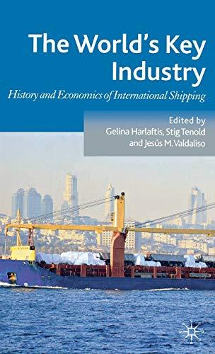 The World's Key Industry: History and Economics of International Shipping: Palgrave Macmillan