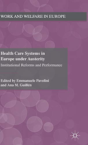 9780230369610: Health Care Systems in Europe under Austerity: Institutional Reforms and Performance
