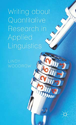 9780230369962: Writing about Quantitative Research in Applied Linguistics