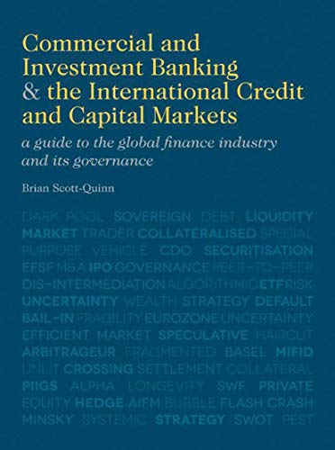 9780230370470: Commercial and Investment Banking and the International Credit and Capital Markets: A Guide to the Global Finance Industry and Its Governance