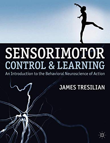 9780230371057: Sensorimotor Control and Learning: An introduction to the behavioral neuroscience of action