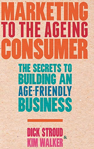 9780230378193: Marketing to the Ageing Consumer: The Secrets to Building an Age-Friendly Business