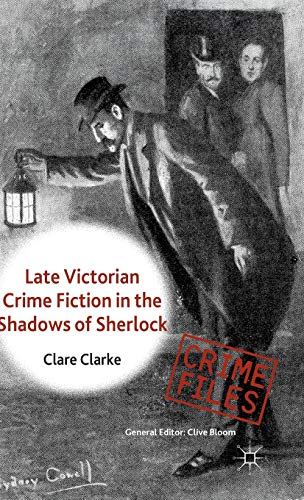 9780230390539: Late Victorian Crime Fiction in the Shadows of Sherlock (Crime Files)