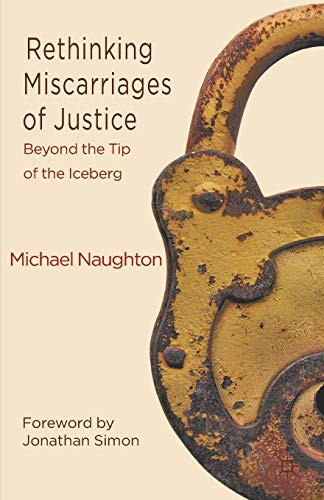 9780230390607: Rethinking Miscarriages of Justice: Beyond the Tip of the Iceberg (Critical Studies of the Asia-Pacific)