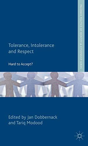 Tolerance, Intolerance and Respect: Hard to Accept?: Dobbernack, Jan; Modood, Tariq (eds.)