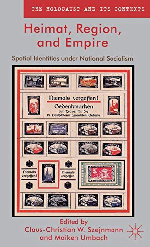 9780230391093: Heimat, Region, and Empire: Spatial Identities under National Socialism (The Holocaust and its Contexts)