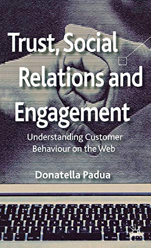 9780230391246: Trust, Social Relations and Engagement: Understanding Customer Behaviour on the Web