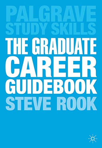 9780230391758: The Graduate Career Guidebook: Advice for Students and Graduates on Careers Options, Jobs, Volunteering, Applications, Interviews and Self-employment (Palgrave Study Skills)
