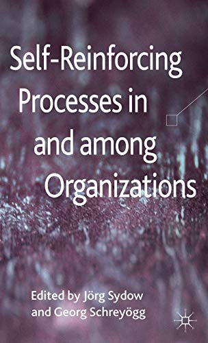9780230392823: Self-Reinforcing Processes In and Among Organizations