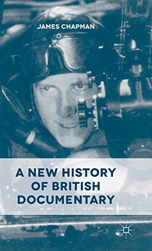 9780230392861: A New History of British Documentary