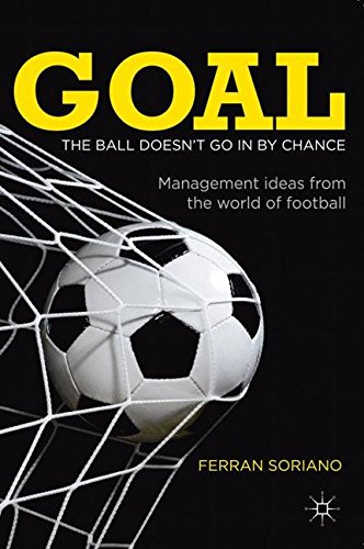 9780230395039: Goal: The Ball Doesn't Go in By Chance: Management ideas from the world of football
