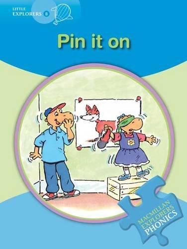 9780230404885: Little Explorers B: Pin It on (Macmillan English Explorers Phonics Reading Series)