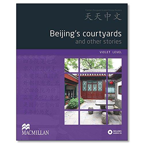 9780230406629: Tian Tian Zhong Wen - Beijing's Courtyards (Tiantian Zhongwen Graded Chinese Reader Series) (English and Chinese Edition)