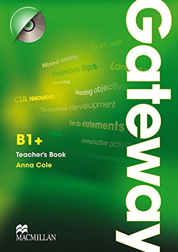 Gateway B1+: Teacher's Book & Test CD: Anna Cole